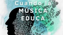cuando la musica educa